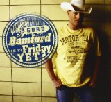 Is It Friday Yet Lyrics Gord Bamford