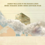 More Strange News from Another Star Lyrics James Wallace & The Naked Light