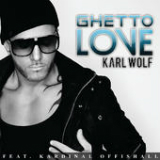 Ghetto Love (Single) Lyrics Karl Wolf