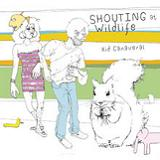 Shouting At Wildlife Lyrics Kid Canaveral