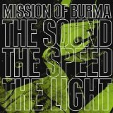The Sound The Speed The Light Lyrics Mission Of Burma