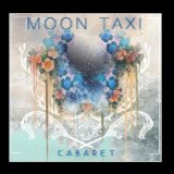 Cabaret Lyrics Moon Taxi