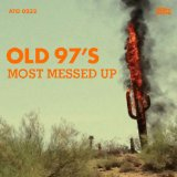 Most Messed Up Lyrics Old 97's