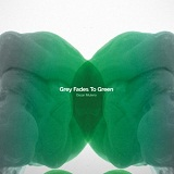 Grey Fades To Green Lyrics Oscar Mulero