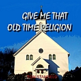 Give Me That Old Time Religion Lyrics Ron Stanfield