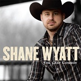 The Last Cowboy Lyrics Shane Wyatt