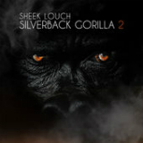Silverback Gorilla 2 Lyrics Sheek Louch