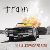 Bulletproof Picasso Lyrics Train