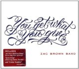You Get What You Give Lyrics Zac Brown Band