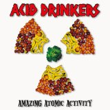 Amazing Atomic Activity Lyrics Acid Drinkers