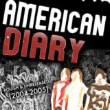 Rough & Unreleased [2004-2005] Lyrics American Diary