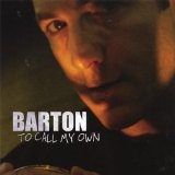 To Call My Own Lyrics Barton