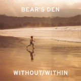 Without/Within (EP) Lyrics Bear's Den
