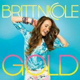 Gold Lyrics Britt Nicole