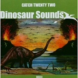 Dinosaur Sounds Lyrics Catch 22