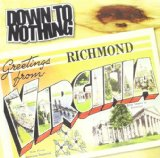 Greetings from Richmond, Virginia  Lyrics Down To Nothing