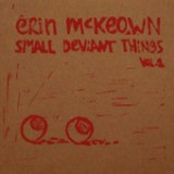 Small Deviant Things, Vol. 1 Lyrics Erin McKeown
