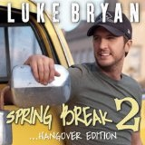 Spring Break 2... Hangover Edition (EP) Lyrics Luke Bryan
