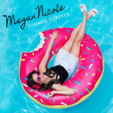 Summer Forever (Single) Lyrics Megan Nicole