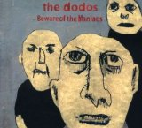 Beware Of The Maniacs Lyrics The Dodos
