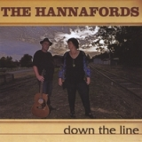 Down the Line Lyrics The Hannafords