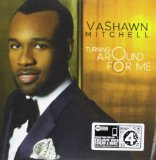 Turning Around For Me (Single) Lyrics Vashawn Mitchell