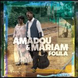 Folila Lyrics Amadou And Mariam