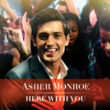Here With You - Single Lyrics Asher Monroe