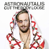 Cut The Body Loose Lyrics Astronautalis