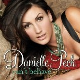 Can't Behave Lyrics Danielle Peck