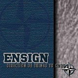Direction of Things to Come Lyrics Ensign
