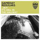 But It's Hell In The Hallway (EP) Lyrics Gameday Regulars