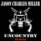 Uncountry (Single) Lyrics Jason Charles Miller