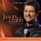 The Song Lives On Lyrics Jason Crabb