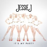 It's My Party (Single) Lyrics Jessie J
