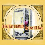 My Love Will Keep Lyrics Jonathan Edwards