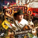 How Country Are Ya? Lyrics Kevin Fowler