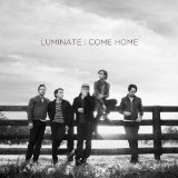 Come Home (Single) Lyrics Luminate