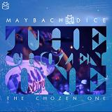 The Chozen One Lyrics Maybach Dice