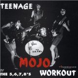 Teenage Mojo Workout Lyrics The 5.6.7.8's