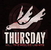 Kill The House Lights Lyrics Thursday