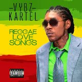 Reggae Love Songs Lyrics Vybz Kartel