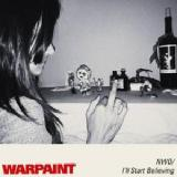 No Way Out / I'll Start Believing Lyrics Warpaint