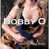 Bright Nothing World Lyrics Bobby O