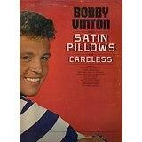 Bobby Vinton Sings Satin Pillows and Careless Lyrics Bobby Vinton