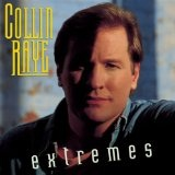 Extremes Lyrics Collin Raye