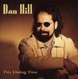 I'm Doing Fine Lyrics Dan Hill