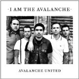 Avalanche United Lyrics I Am The Avalanche