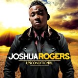 Unconditional  Lyrics Joshua Rogers