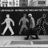 Between the Times And the Tides Lyrics Lee Ranaldo